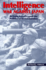 intelligence-and-the-war-against-japan-britain-america-and-the-politics-of-secret-service